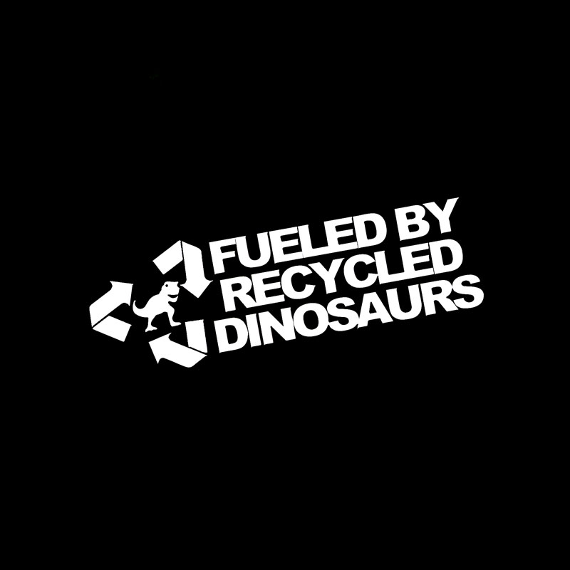Image 2 - QYPF 14CM*4.5CM Fashion FUELED BY RECYCLED DINOSAURS Vinyl Car Sticker Decals Black/Silver C15 0111-in Car Stickers from Automobiles & Motorcycles
