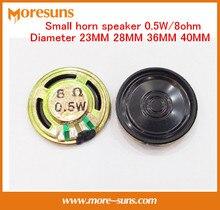 Free ship 5PCS/lot Small horn speaker 0.5W/8ohm diameter 23MM 28MM 36MM 40MM loudspeaker