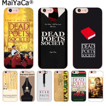 MaiYaCa Dead Poets Society tv Pattern Luxury Accessories phone case for Apple iPhone 8 7 6 6S Plus X 5 5S SE XR XS XS MAX(China)