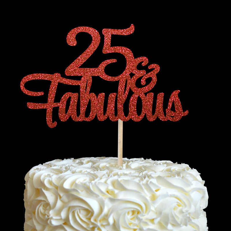 25 Fabulous Cake Topper Glitter 25th Birthday Decorations Twenty Five Anniversary Party Decor Cake Decoration Supplies