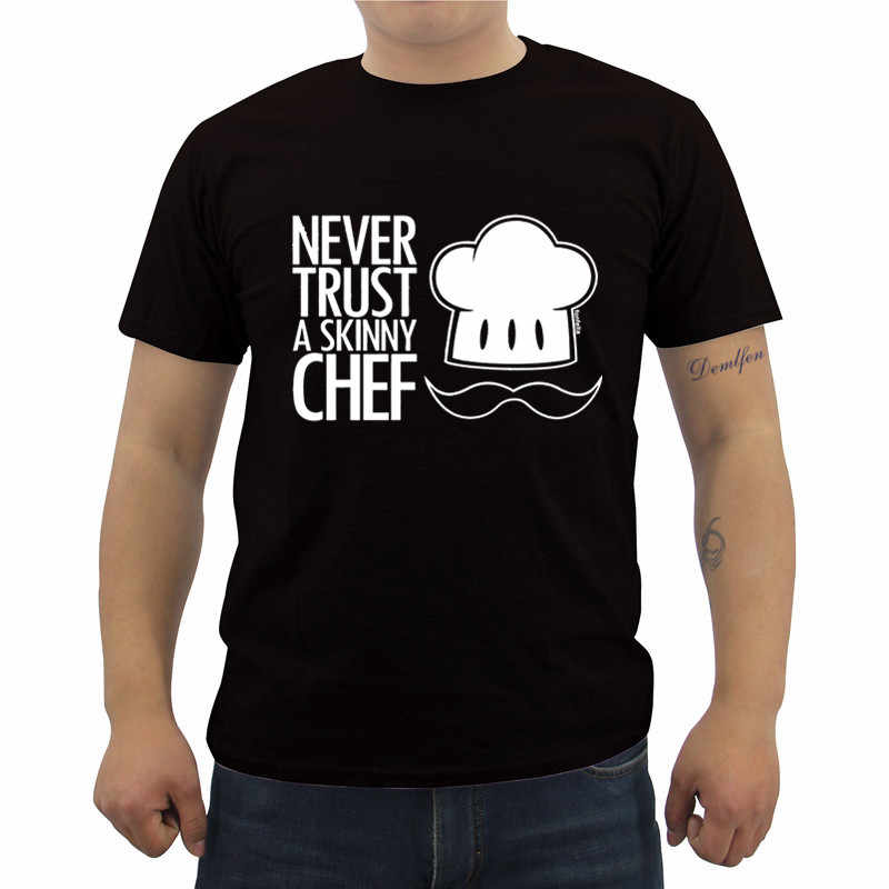b6434471a Never Trust A Skinny Chef T-shirt Kitchen Cook Shirt Funny Birthday Gift T-
