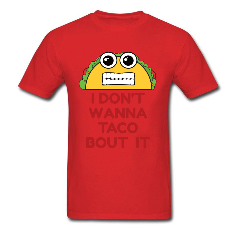 Design All Cotton Man Short Sleeve Tops T Shirt Family Lovers Day T Shirt Simple Style Sweatshirts Latest Crew Neck I Dont Wanna Taco Bout It red