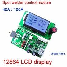 Pantalla LCD 100A / 40A 12864 codificador Digital de doble pulsación soldador por puntos, máquina de soldadura, controlador de transformador, placa de Control de tiempo