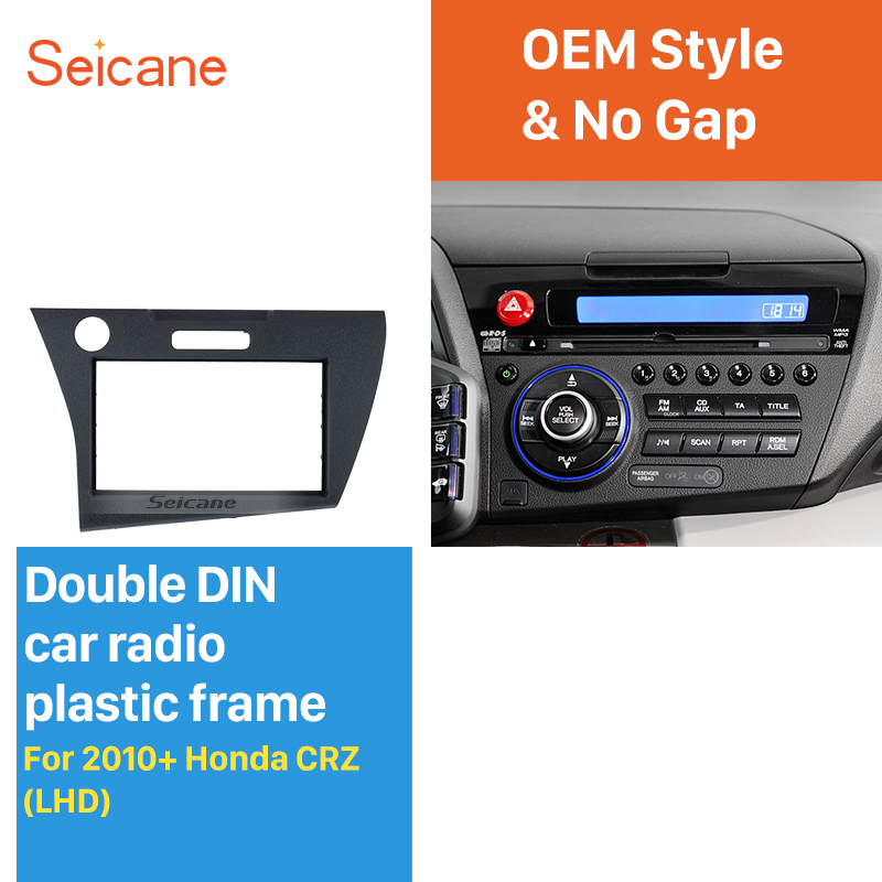 Seicane latest technology 2 Din Car Radio Fascia for 2010+ Honda CRZ LHD Car DVD Gps Decorative Frame Dash Kit Trim Bezel seicane exquisite 202 102 double din car radio fascia for 2009 2013 toyota avensis dvd frame in dash mount kit trim bezel