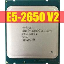 معالج إنتل زيون E5 2650 V2 E5 2650 V2 CPU 2.6 LGA 2011 SR1A8 الثماني النواة سطح المكتب المعالج e5 2650V2