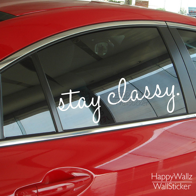 Stay classy wall decal quote car sticker inspirational car quotes stickers diy removable waterproof car stickers