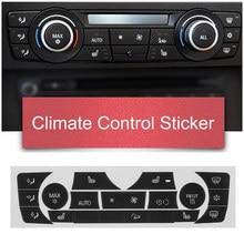 Auto Aufkleber AC Klima Control Taste Aufkleber Panel Taste Reparatur Aufkleber Kit Für 2006 2011 BMW E90 E91 E92 330I Regelmäßige Typ