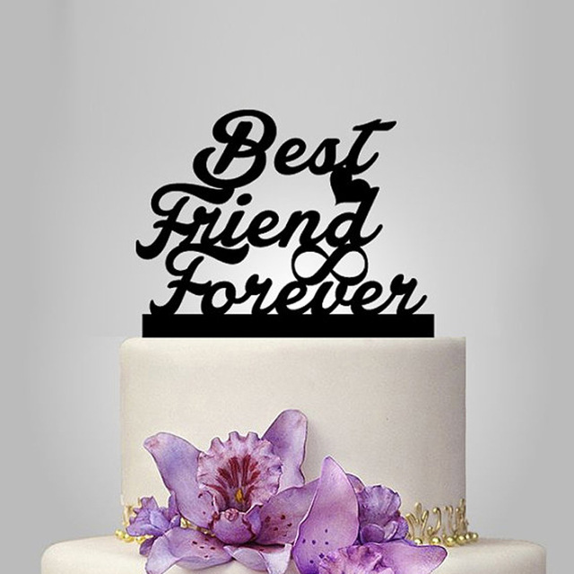 2017 Real Rushed Acrylic Best Friend Forever Cake Topper Stand Birthday Party Decoration Accessories
