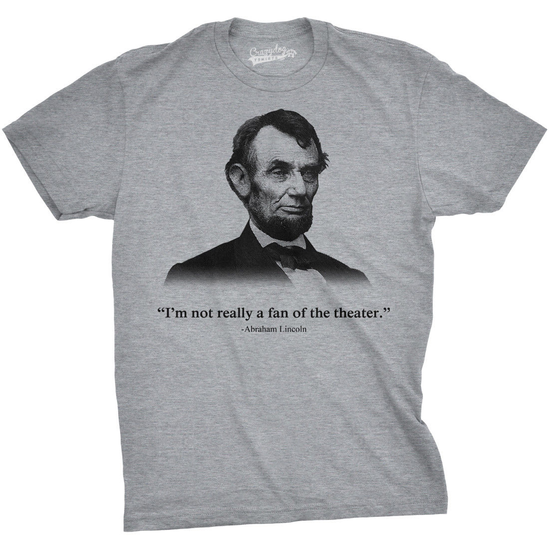 Abraham Lincoln T Shirt Not A Fan Of The Theater Shirt Funny History