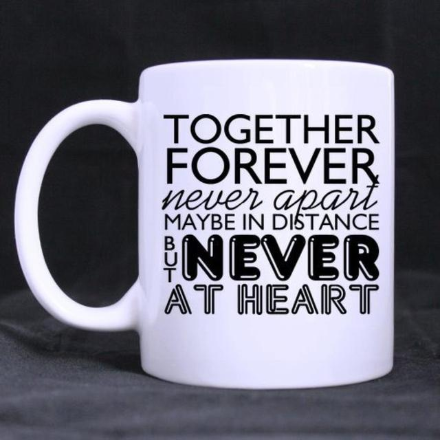 Funny Quotes Printed Mug Together Forever Never Apart Maybe Ceramic