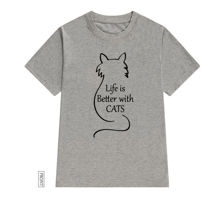 Life Is Better With Cats Women Tshirt Cotton Casual Funny T Shirt Lady Yong Girl Top Tee 5 Colors Drop Ship S-588