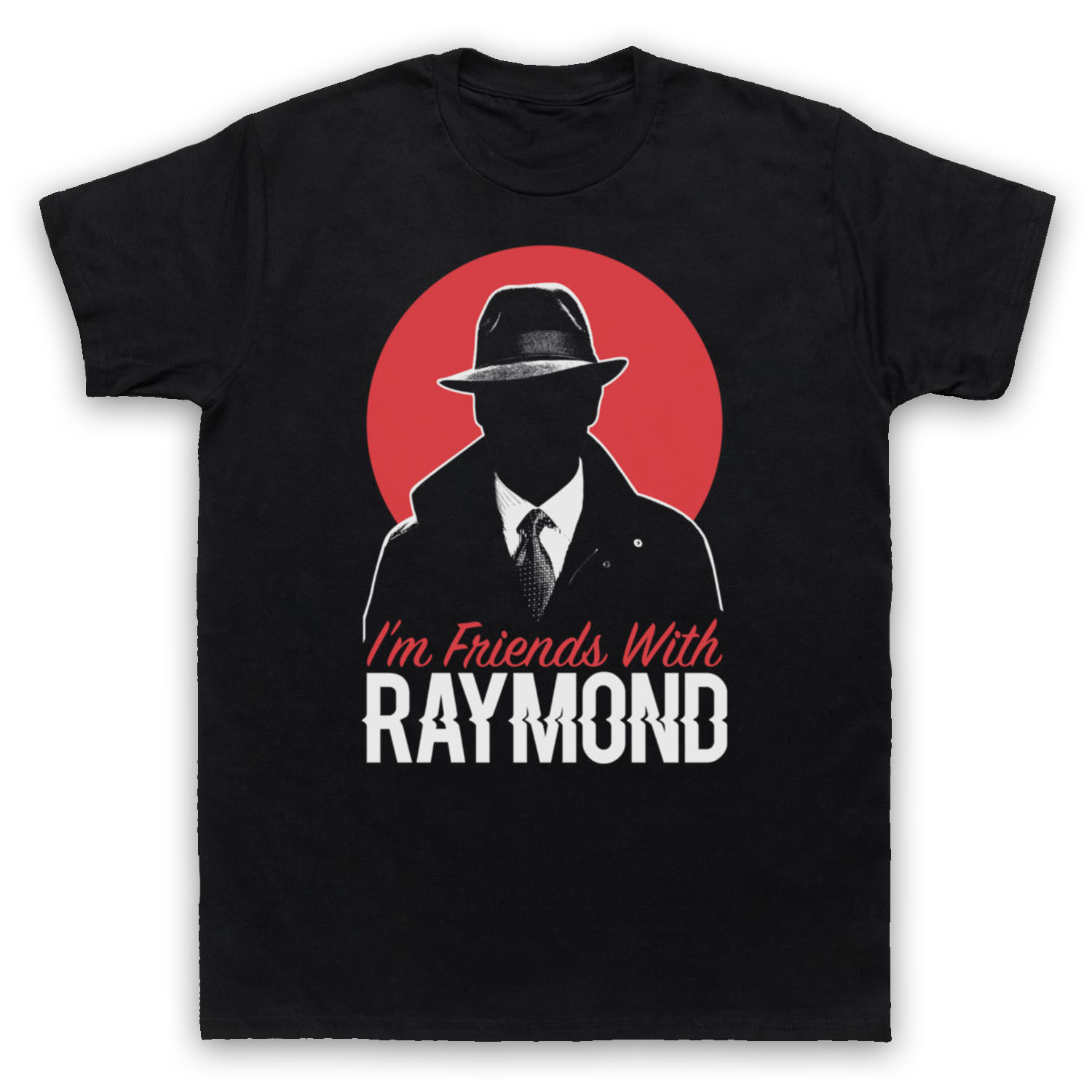 THE UNOFFICIAL BLACKLIST FRIENDS WITH RAYMOND T-SHIRT ADULTS & KIDS SIZES COLS ...