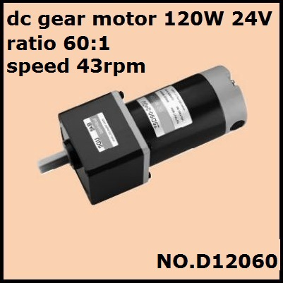 DHL fast delivery!  NO.D12060 dc gear motor 120W 24V ratio 60:1 43rpm