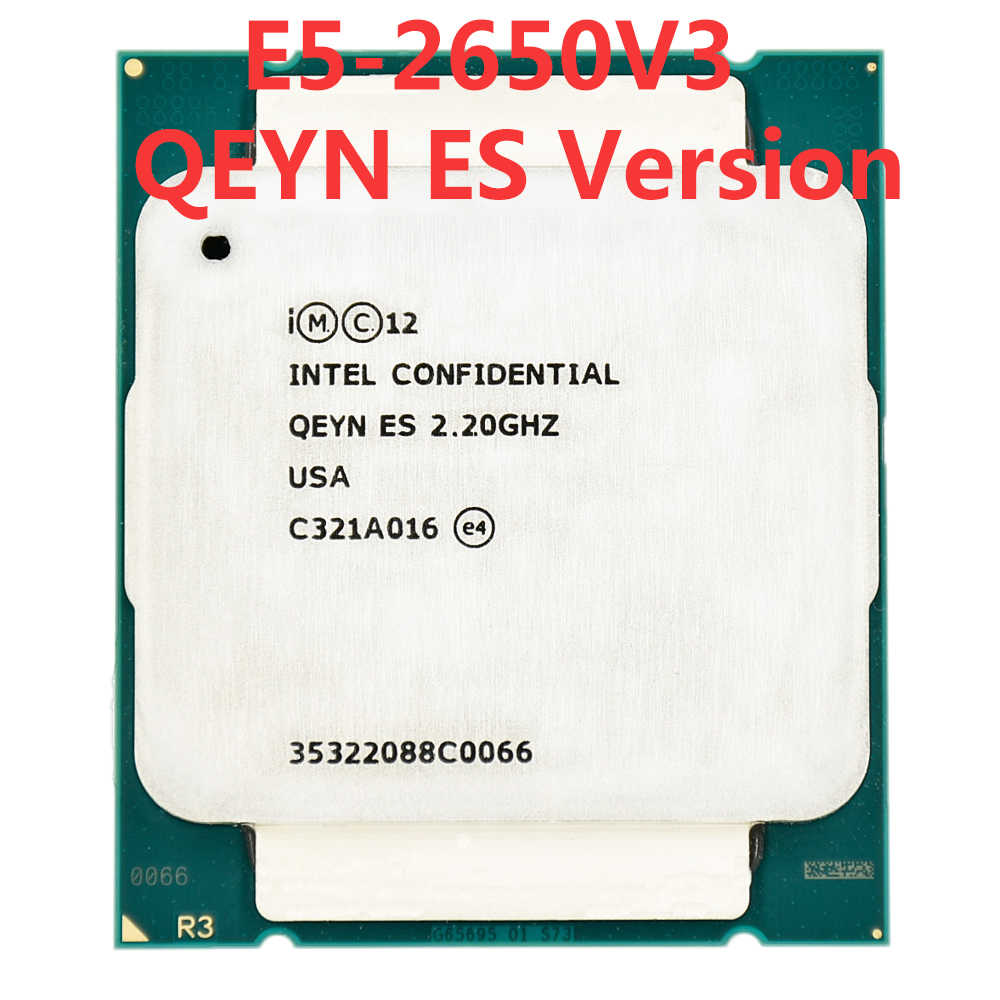 Intel Xeon server QEYN ES engineer sample of E5-2650V3 ES version QEYN 2.20GHZ 105W 10-CORE 25M E5-2650 V3 LGA2011-3  processor