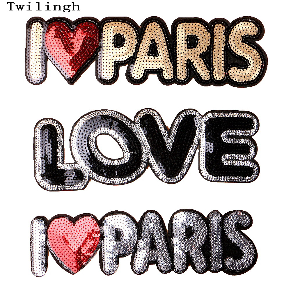 1Pcs Badge Brand Patches Sequin Shine Sticker Letter I Love Paris Motif Applique Garment Children Women DIY Klær Vesker Sko