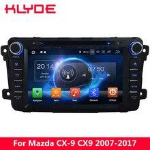 KLYDE 8 «4 г Octa Core 4 ГБ + 32 ГБ Android 8,0 dvd-плеер для Mazda CX-9 2007 2008 2009 2010 2011 2012 2013 2014 2015 2016 2017