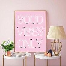 Good Vibes Только Цитата печать неоновые огни знак вдохновляющий плакат розовый положительный цитаты стены искусства холст живопись Декор дома комнаты
