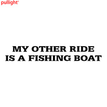 22.3*3.6CM MY OTHER RIDE IS A FISHING BOAT Funny Car Stickers Decals