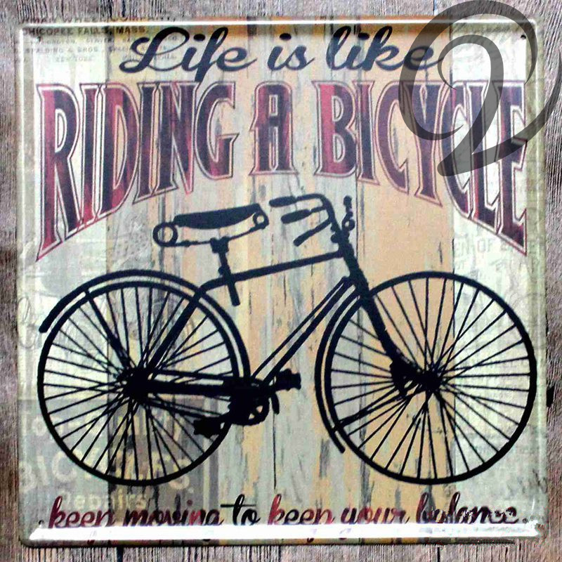 Life is Like Riding a Bicycle 30*30 cm Home Bar Pub Cafe Restaurant Decor Metal Poster Sign Board Home Decor Vintage Tin Signs