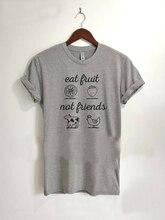 Eat Fruit Not Friends T-Shirt / 3 Colors
