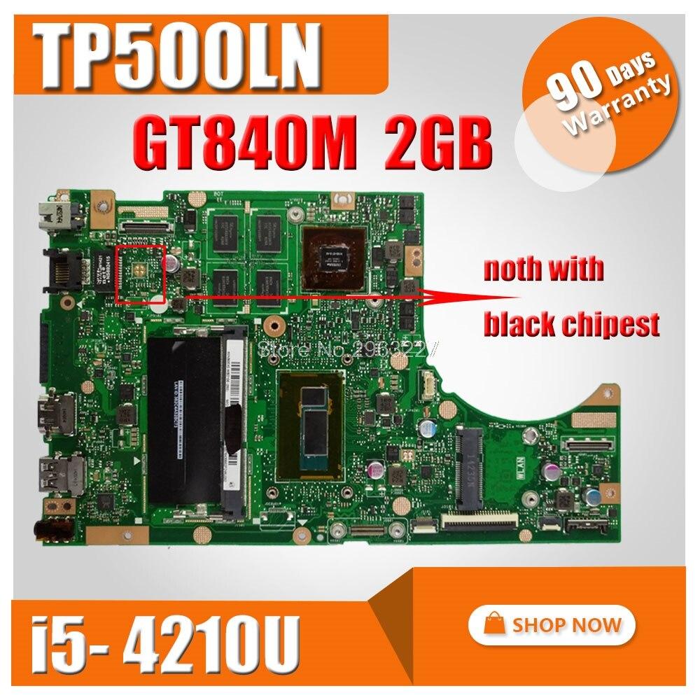 TP500LN Motherboard GT840 i5 4210U REV2 0 For ASUS TP500LN Laptop motherboard TP500LN Mainboard TP500LN Motherboard