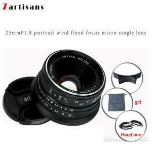Image 2 - 7 אומנים 25mm F1.8 מצלמה ראש עדשה עבור E הר Canon EOS M Mout מיקרו 4/3 מצלמות sony a6000 A7 a7II A7R canon עדשה