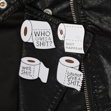 Roll Paper Series ! Cloth Backpack Accessories White Shit Happens Metal Enamel pins Funny Quote Badges Brooches for Men Women