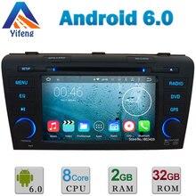 2GB RAM 32GB ROM HD Android 6 Octa Core Cortex A53 Car DVD Multimedia Stereo Radio GPS For MAZDA 3 2004 2005 2006 2007 2008 2009