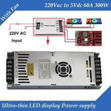 Speciale LED display voeding Met Ventilator ultradunne 220VAC Input, 5V 60A 300W Uitgang Schakelende Voeding