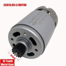 GOOD 10.8V 15 teeth RS-550VC-8518 motor for BOSCH GSR10.8V-LIQ 3601J92280  electric drill Screwdriver maintenance spare parts