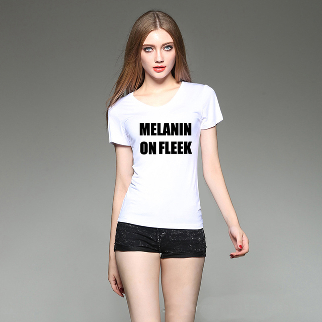 bb17b6624ba High Quality T-Shirt Melanin on FLEEK Letter Print T-Shirt Women Men Sexy  Tops Fashion Summer Tees Casual T Shirts Clothes