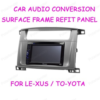 For LE XUS LX 470 year 02 07 for TO YOTA Land  Cruiser  100 year 03 07 CD modification frame navigation 2 din free shipping|Fascias|Automobiles & Motorcycles -