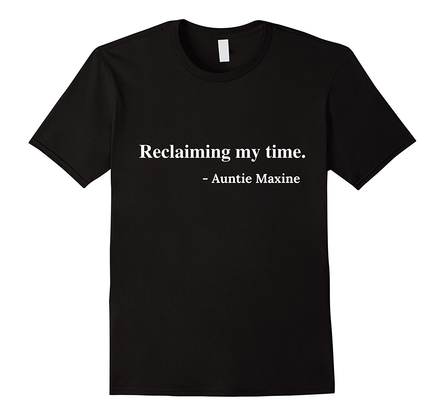Reclaiming My Time Auntie Maxine Waters T-Shirt MenS T-Shirts Summer Style Fashion Swag Men Casual Short Sleeve Novelty