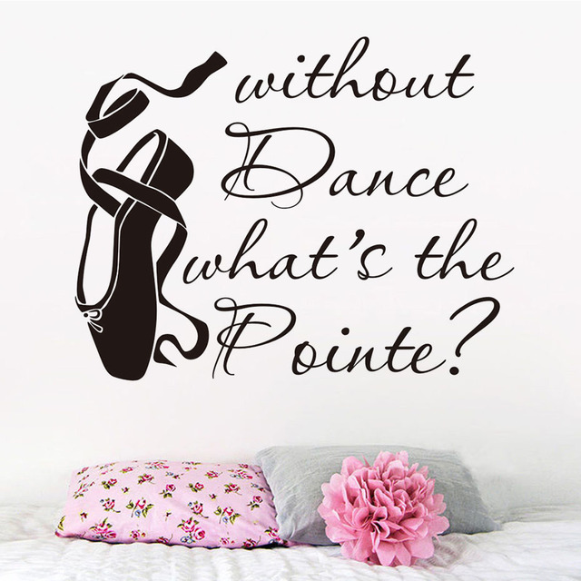 Without Dance Whatu0027S The Pointe Ballet Shoes Wall Stickers Home Decor Living Room Removable Vinyl Art  sc 1 st  AliExpress.com & Without Dance Whatu0027S The Pointe Ballet Shoes Wall Stickers Home ...