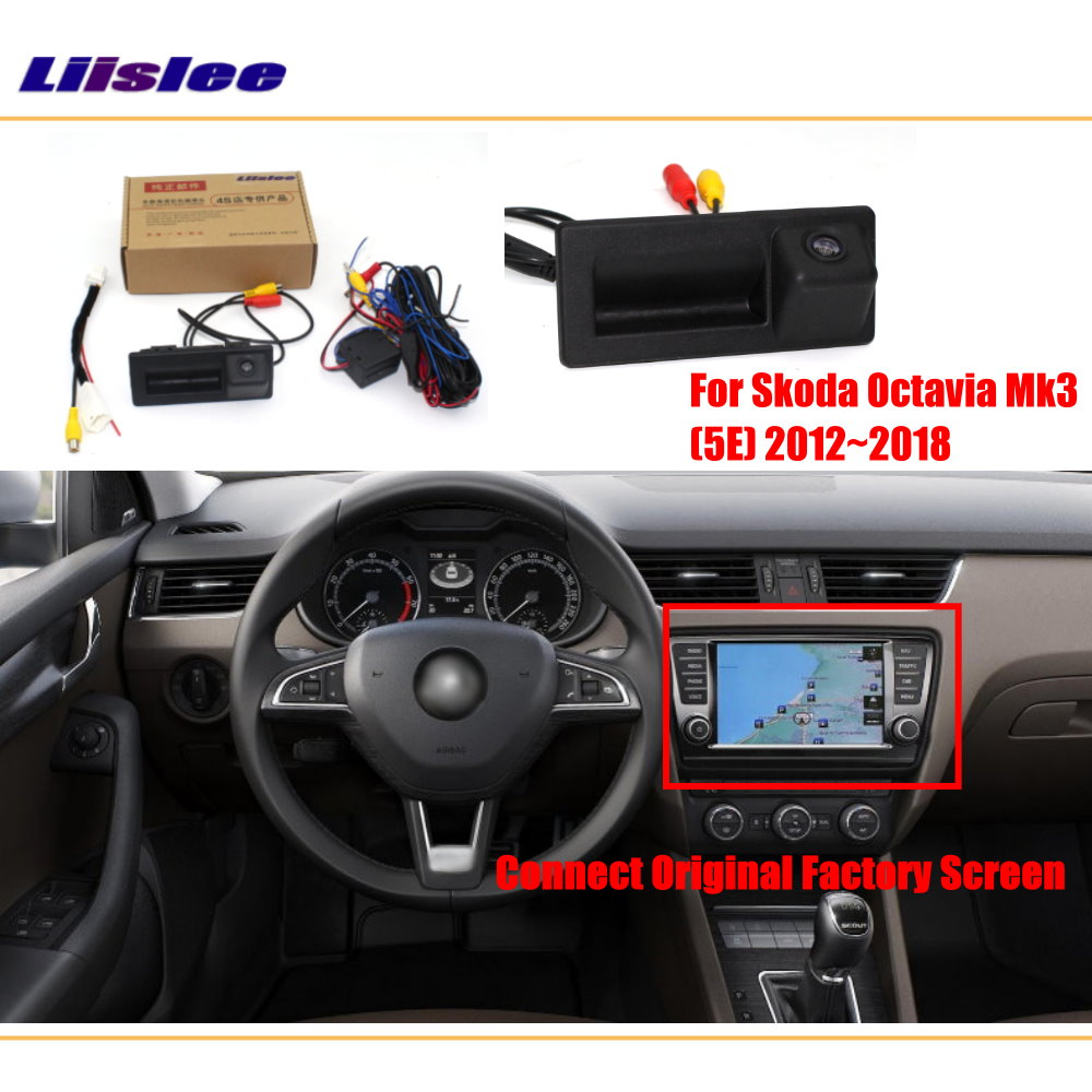 Liislee Rear View Reverse Camera For Skoda Octavia Mk3 2012 2018 Connect Original Factory Screen Compatible