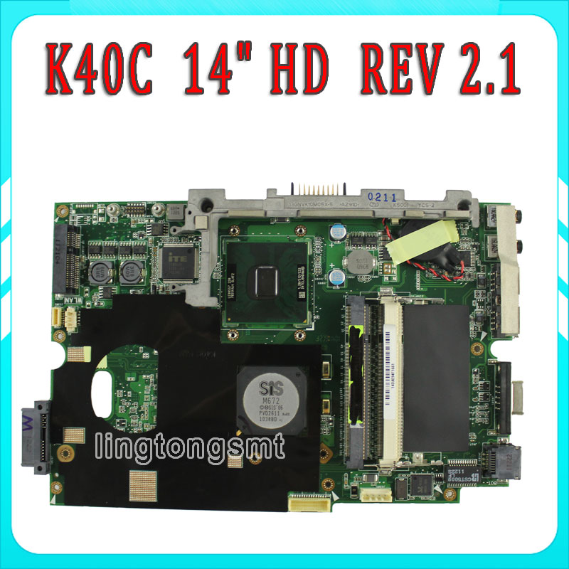 For ASUS K40C K50C Laptop Motherboard 14 HD REV 2.1 USB2.0 DDR2 VRAM SiS 672+968 Mainboard Tested Well and Fully Working brand new pbl80 la 7441p rev 2 0 mainboard for asus k93sv x93sv x93s laptop motherboard with nvidia gt540m n12p gs a1 video card
