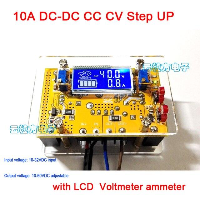 10A DC-DC Повышающий Преобразователь CC CV 10-32 В Шаг до 10-60 В 12 В 24 В 19 В 36 В 48 В Питания + ЖК-Цифровой Вольтметр амперметр