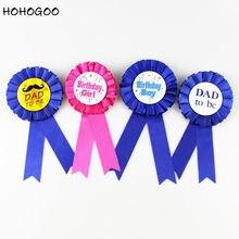 HOHOGOO 1pc Birthday Girl Boy DAD To Be Baby Shower Party Ribbon Badge Supply Newborn Decoratives Gift Accessory