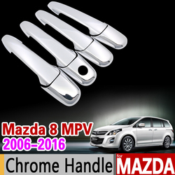 Dla Mazda 8 MPV 2006-2016 Chrome osłona klamki wykończenia zestaw Mazda8 2007 2009 2011 2012 2013 2015 naklejki do samochodów samochód stylizacji