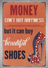 1pc Money cant buy happiness can beautiful shoes store Tin Plate Sign wall plaques Decoration Dropshipping metal Poster