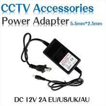 EU US DC 12V 2A Power adapter AC 100-240V to DC12V for CCTV Camera 5.5mm*2.5mm LED Light for IP camera hiseeu