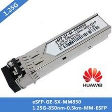 10 개/몫 화웨이 eSFP GE SX MM850 SFP 광섬유 모듈 다중 모드 1000Base SX 1.25G 850nm 0.5km MM SFP LC DDM