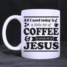 Funny Quotes Printed Coffee Mug All I Need Today is a Little Bit of Ceramic White Cups (11 Oz )