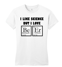 Cool Women'S I Like Science Beer Funny Juniors Periodic Table Parody Geek Party Petit Short Printing Machine O-Neck T Shirts