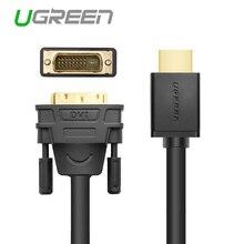 Ugreen Nouveau Convertisseur HDMI VERS DVI Câble Adaptateur DVI-D 24 + 1 Broches haute Vitesse HDMI Câble pour 3D 1080 P PMA DVD XBOX HDTV PS3