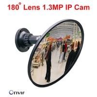 Fisheye Mirror IP camera 180 degree CCTV Video Camara IP HD 960p 1.3MP Network camera motion detect Onvif IP camera wide angle