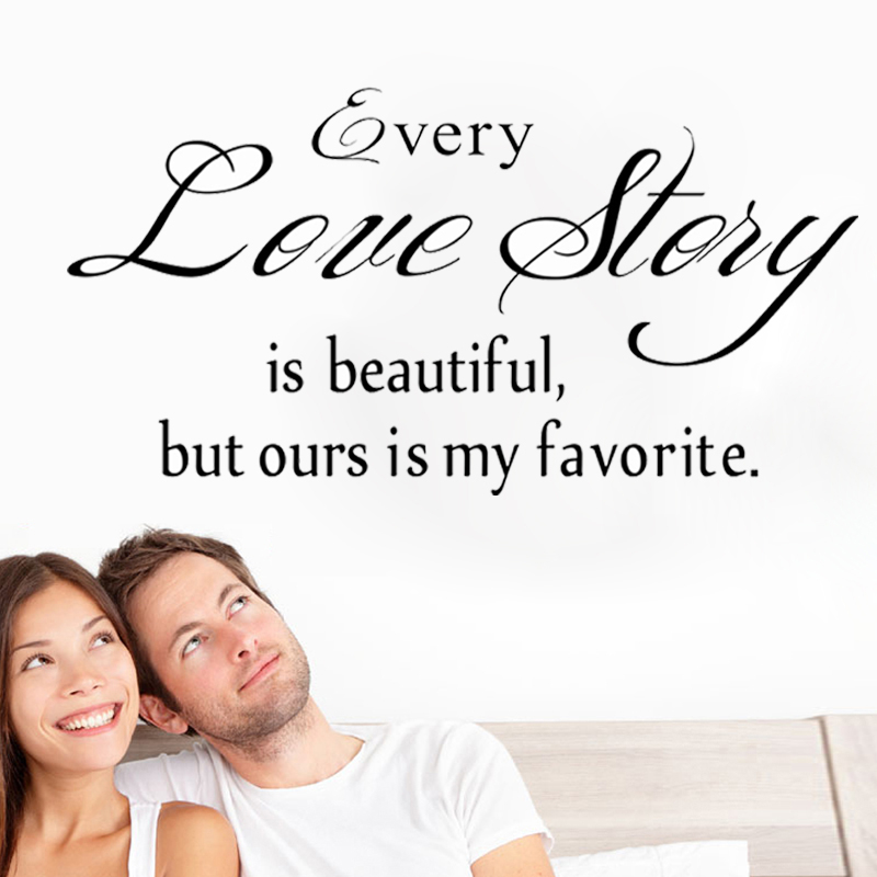 Every love story is beautiful but ours is my favourite quote wall stickers home decor,diy vinyl Wall decal maxim mural poster