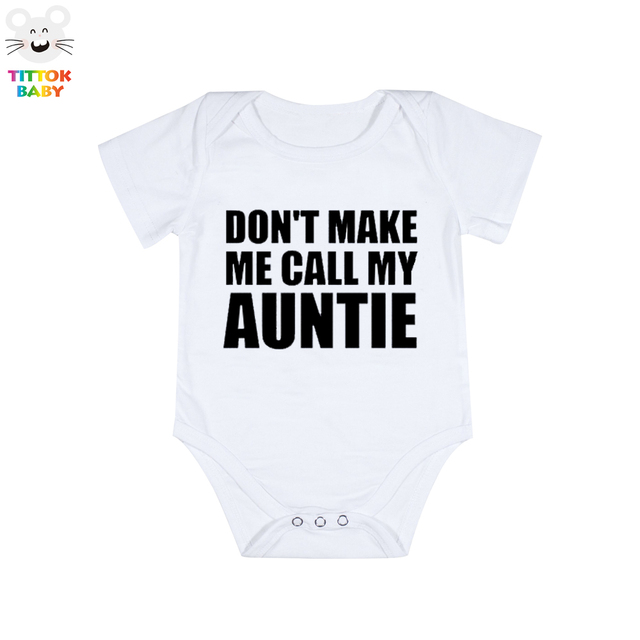 2017 Summer Newborn Don'T Make Me Call My Auntie Letter Print Short Sleeves  Baby
