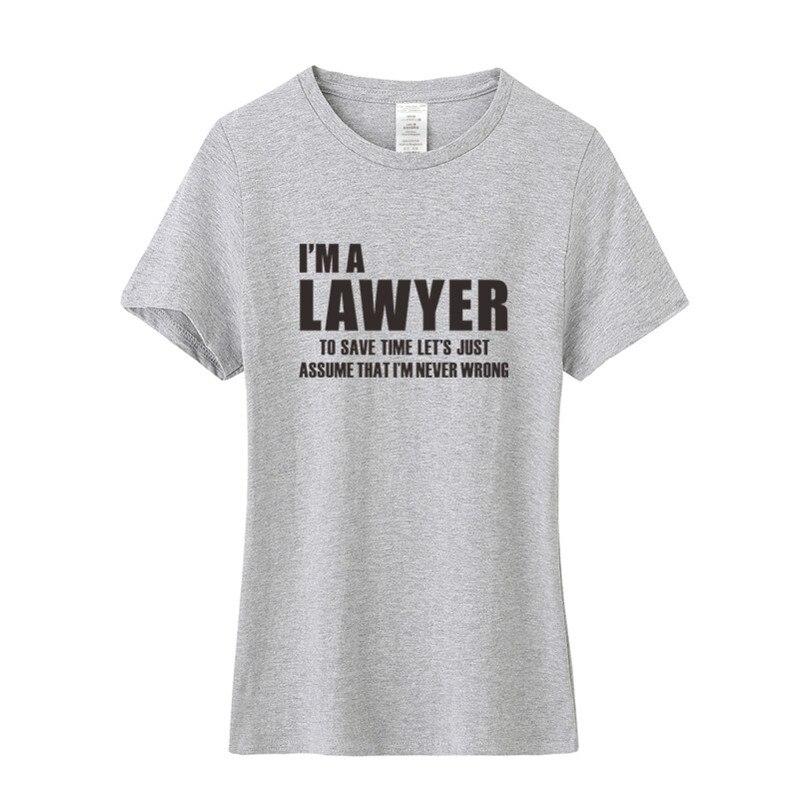 Siemnino Funny  I'm A Lawyer  I'm Never Wrong T Shirt Girl Women Tops Short Sleeve Cotton Woman T-shirts Female Shirts OS-043