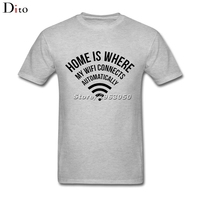 Home Is Where My WIFI Connects Automatically T Shirt Men Male Tailored Custom Short Sleeve Valentine